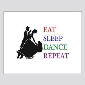 Eat Sleep Dance Small Poster
