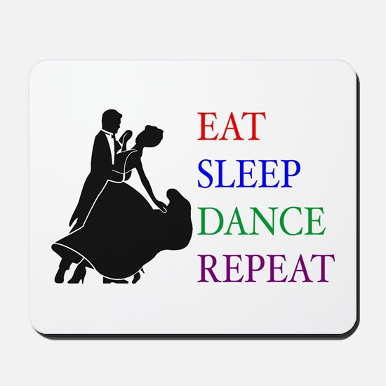 Eat Sleep Dance Mousepad
