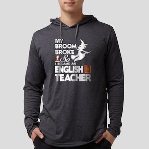 I Became An English Teacher T Long Sleeve T-Shirt