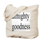 290.almighty goodness Tote Bag