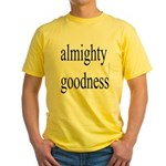 290.almighty goodness Yellow T-Shirt