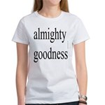 290.almighty goodness Women's T-Shirt