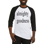 290.almighty goodness Baseball Jersey