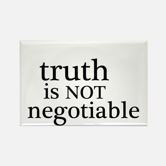 truth is not negotiable Rectangle Magnet