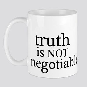 truth is not negotiable Mug