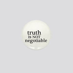 truth is not negotiable Mini Button