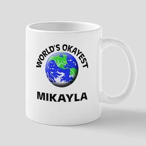 World's Okayest Mikayla Mugs
