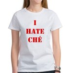 I Hate Che Women's T-Shirt