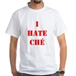 I Hate Che White T-Shirt