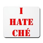 I Hate Che Mousepad