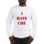 I Hate Che Long Sleeve T-Shirt