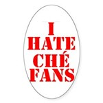 I Hate Che Fans Oval Sticker