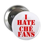 I Hate Che Fans Button