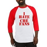 I Hate Che Fans Baseball Jersey