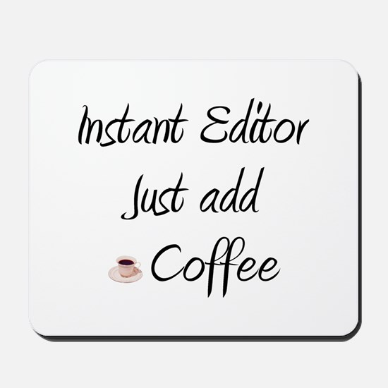 Instant Editor Mousepad