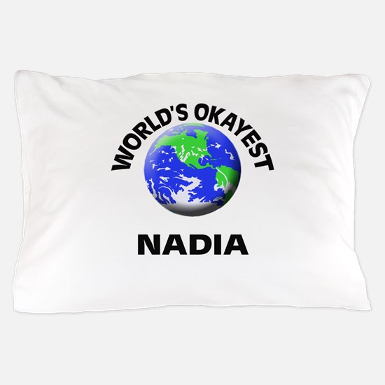 World's Okayest Nadia Pillow Case