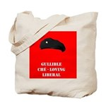 Gullible Che - loving Liberal Tote Bag