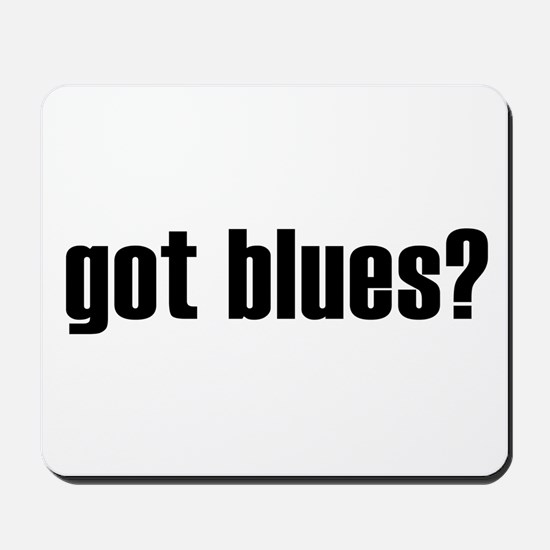 got blues? Mousepad