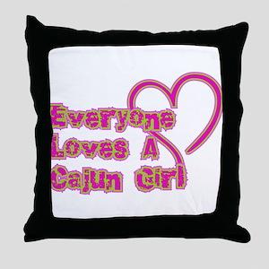 Everyone Loves A Cajun Girl Throw Pillow