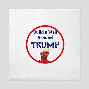 Build a wall around Trump Queen Duvet