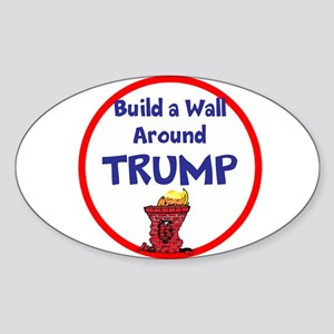 Build a wall around Trump Sticker