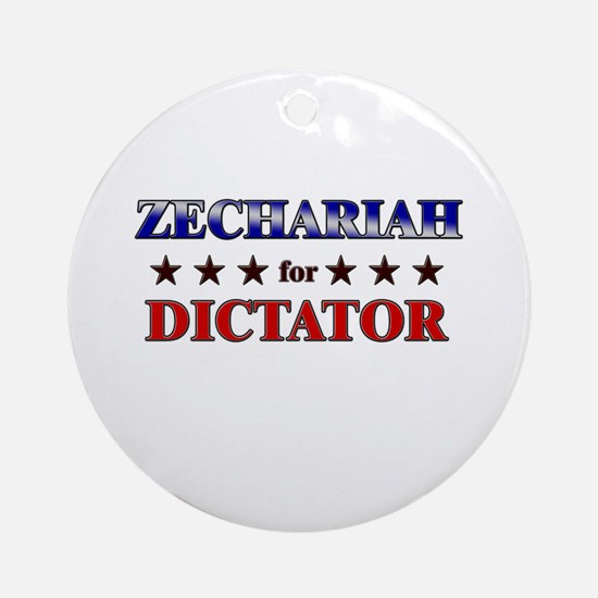 ZECHARIAH for dictator Ornament (Round)