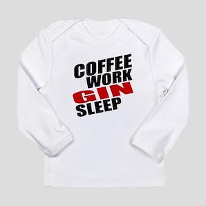 Coffee Work Gin Sleep Long Sleeve Infant T-Shirt