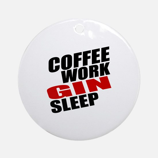 Coffee Work Gin Sleep Round Ornament