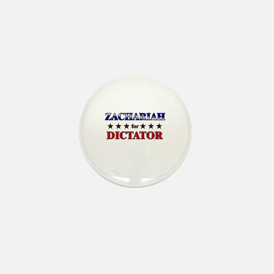 ZACHARIAH for dictator Mini Button