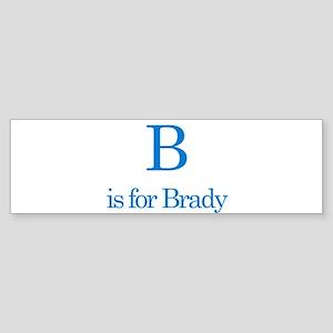 B is for Brady Bumper Sticker