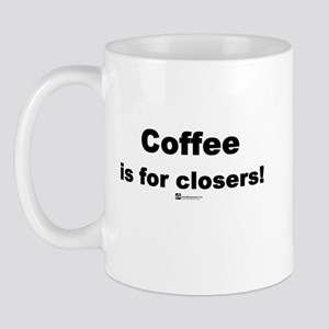 Coffee is for closers! (new) -  Mug