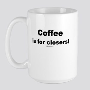Coffee is for closers! (new) -  Large Mug