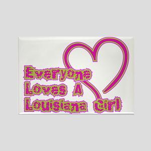 Everyone Loves A Louisiana Girl Rectangle Magnet
