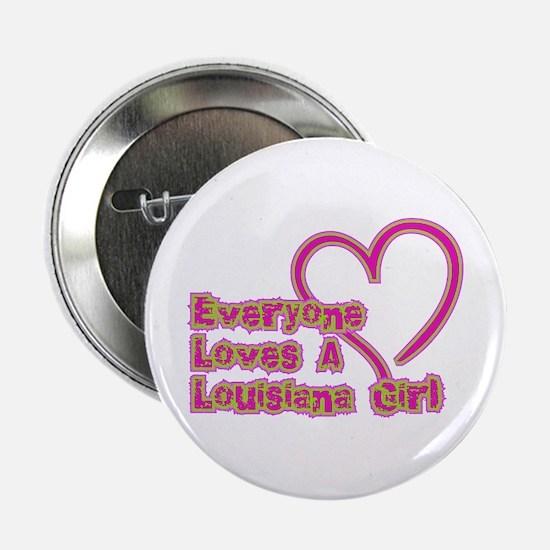 """Everyone Loves A Louisiana Girl 2.25"""" Button"""