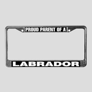 Proud Parent of a Labrador License Plate Frame