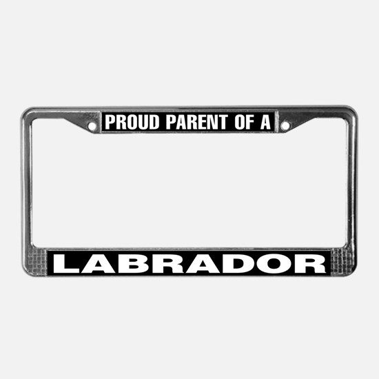 Proud Parent of a Labrador License Plate Frame