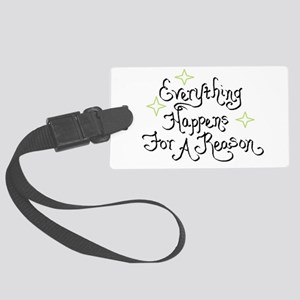 Everything Happens For A Reason Large Luggage Tag
