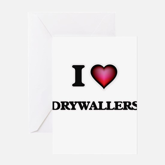 I love Drywallers Greeting Cards