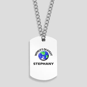 World's Okayest Stephany Dog Tags