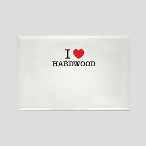 I Love HARDWOOD Magnets