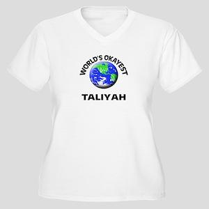 World's Okayest Taliyah Plus Size T-Shirt