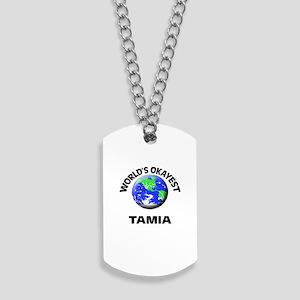 World's Okayest Tamia Dog Tags