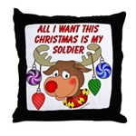 Christmas I want my Soldier Throw Pillow