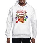 Christmas I want my Soldier Hooded Sweatshirt