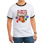 Christmas I want my Soldier Ringer T