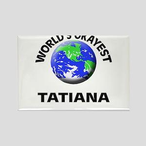 World's Okayest Tatiana Magnets