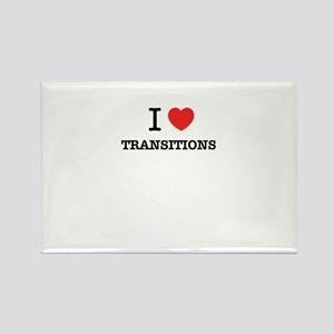 I Love TRANSITIONS Magnets