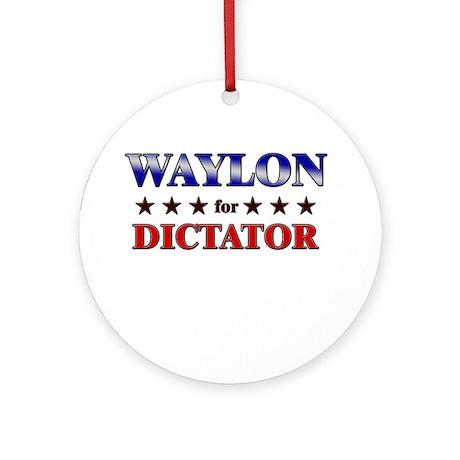 WAYLON for dictator Ornament (Round)