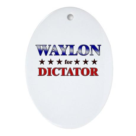 WAYLON for dictator Oval Ornament
