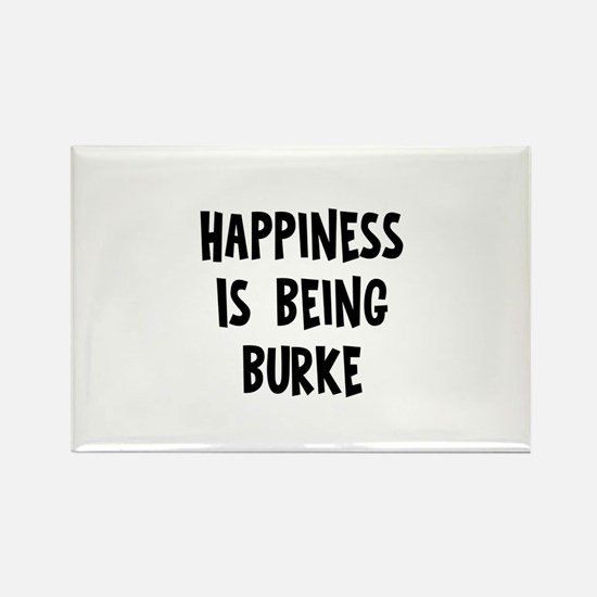 Happiness is being Burke Rectangle Magnet